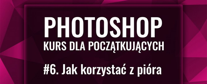 jak-korzystac-z-piora-w-photoshopie